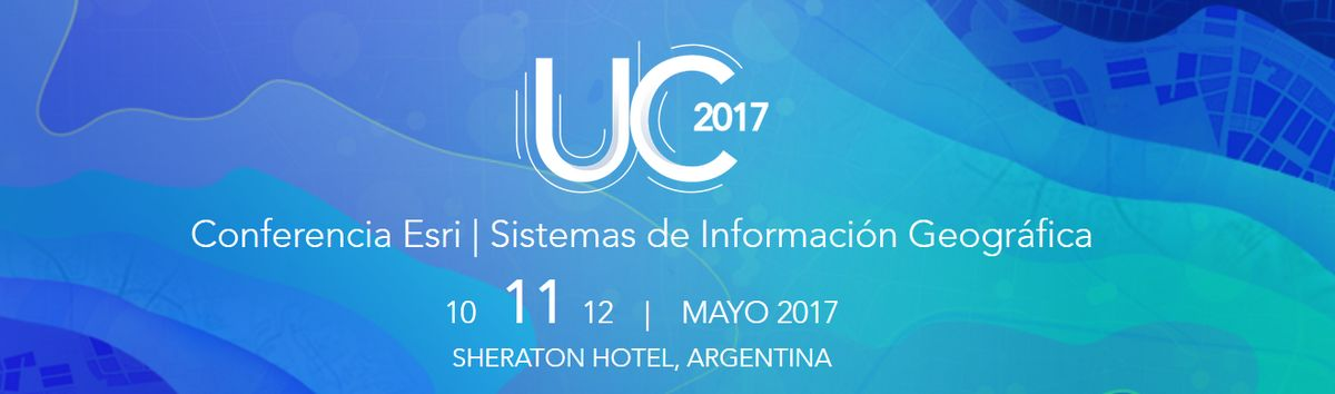 Conferencia Local de Usuarios Esri Argentina y Uruguay 2017