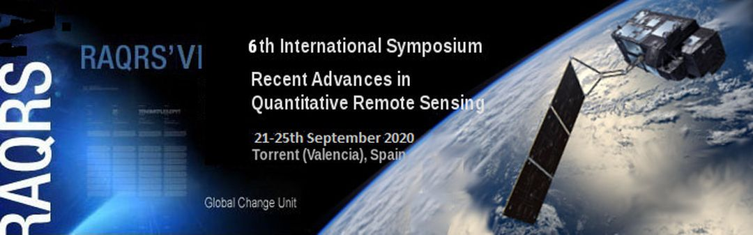 6th International Symposium on Recent Advances in Quantitative Remote Sensing (RAQRS'VI)